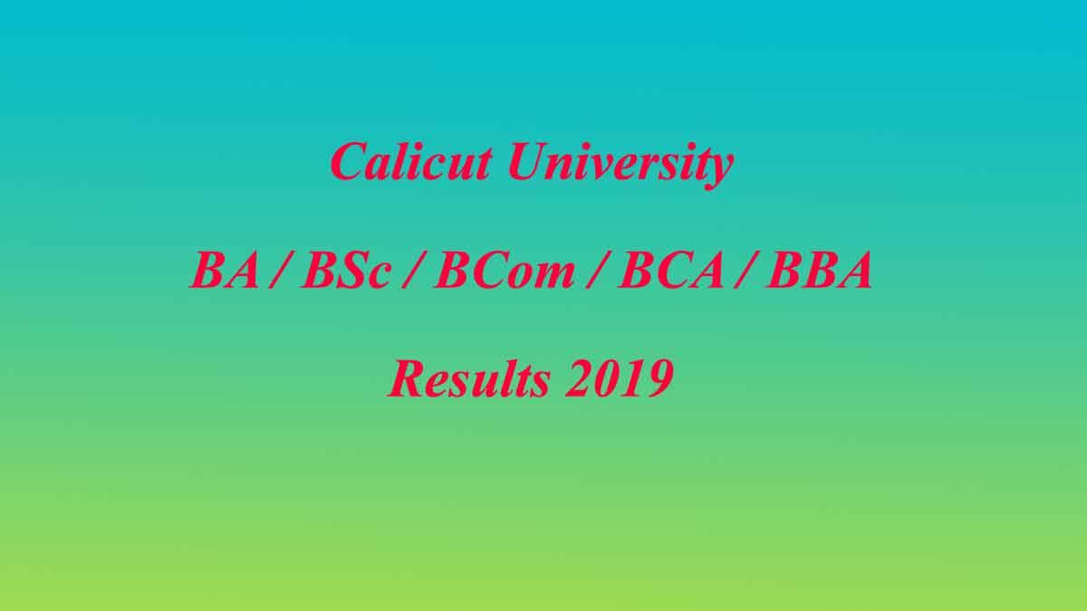 Calicut University BA/BCom/BSc/BCA/BBA Result 2019 - CU Degree
