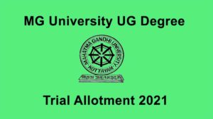 MG University UG Degree Trial Allotment 2021